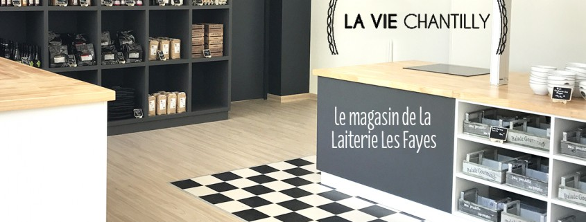 Magasin Laiterie Les Fayes La Vie Chantilly