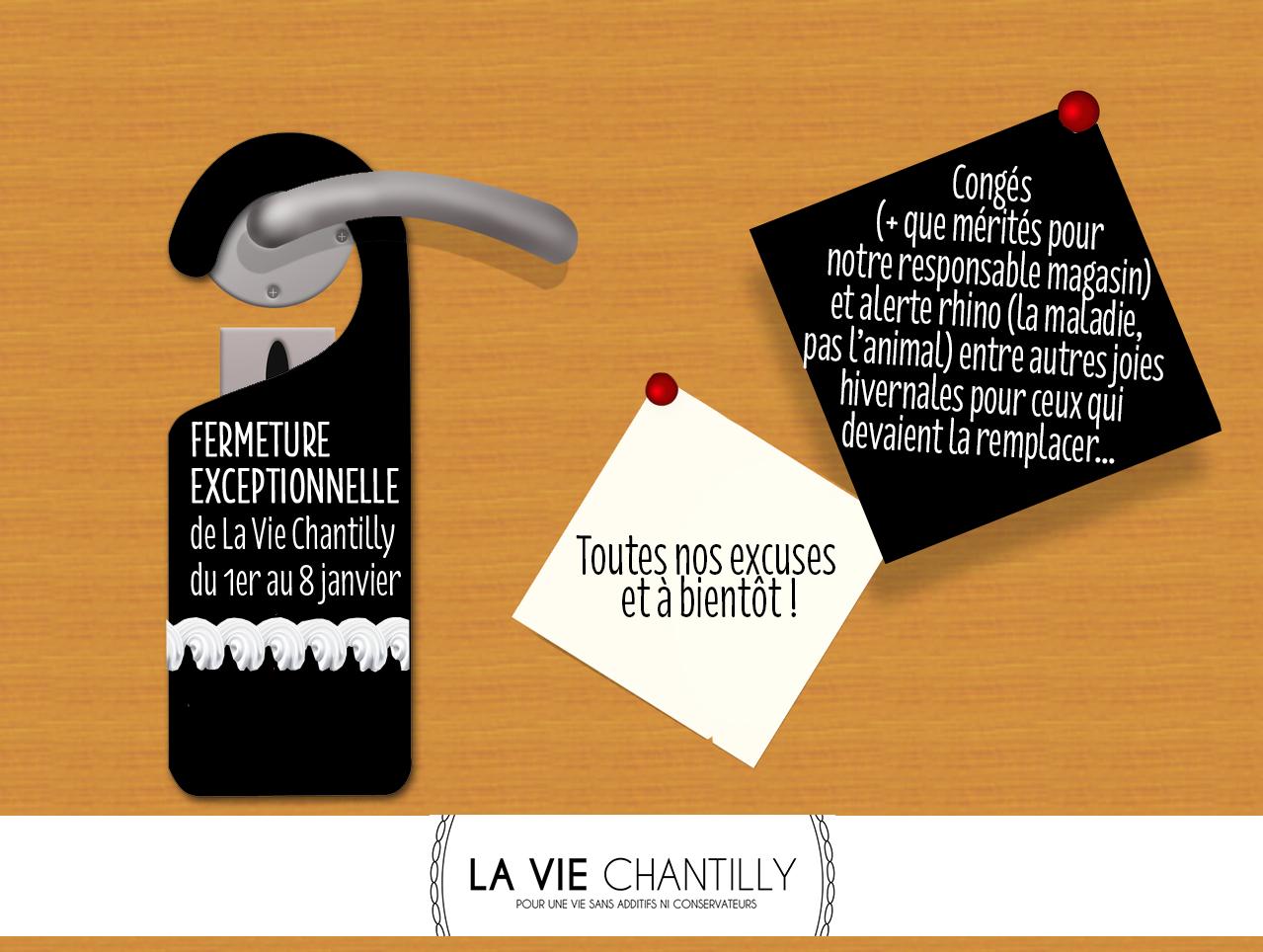 La Vie Chantilly fermée du 1er au 8 janvier 2018